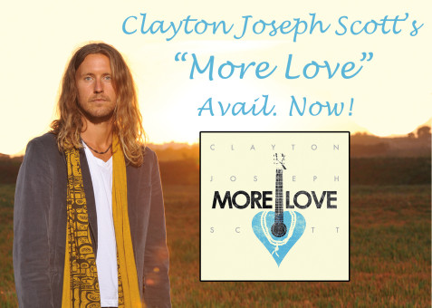 """""""MORE LOVE"""" by Clayton Joseph Scott Available Now!"""