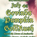 July 4th – Lu Fam Pro presents Govinda, Pumpkin, & GoldRush