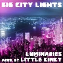 """Big City Lights"" – Luminaries [prod. by Little Kinky]"