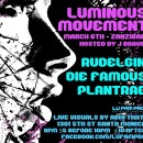 Mar. 6th – Luminous Movement feat. RudElgin, Die Famous, & Plantrae