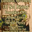 Mar. 13th – Dj Sol Rising, Imagika Om, Amae Love, & Mental Physix | Luminous Movement