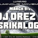 ❖ Luminous Movement 3.9 | DJ DREZ + SRIKALOGY ❖