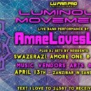 4.13 ❖ Luminous | AmaeLovesLife with DJ sets by Swazerazi, Amore One, and Mahali