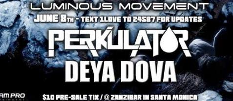 ❖ Luminous Movement 6.8 | PERKULATOR + DEYA DOVA